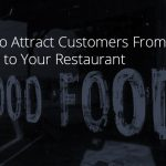 How to Attract Customers From the Street to Your Restaurant